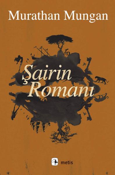 Şairin Romanı - Murathan Mungan