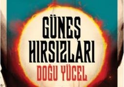 Günes Hirsizlari - Dogu Yucel