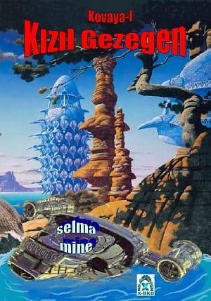 Selma Mine - 2018 - Kovaya 1 - Kızıl Gezegen