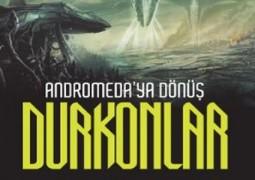 Andromeda'ya Dönüş Durkonlar – Kazım Çende