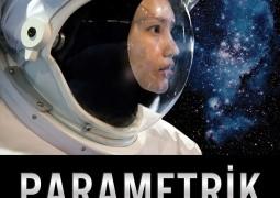 Parametrik Kosmos – Ayhan Işık