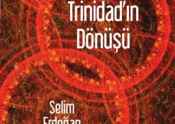 Trinidad'ın Dönüşü – Selim Erdoğan