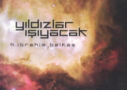 Yıldızlar Işıyacak – Halil İbrahim Balkaş