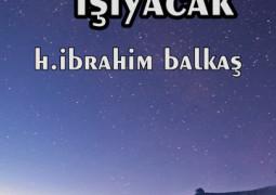 Yıldızlar Işıyacak – Halil İbrahim Balkaş (Yazarın kendi yayını)