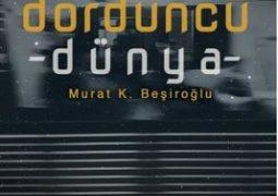 Dördüncü Dünya – Murat K. Beşiroğlu