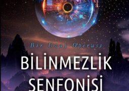 Bilinmezlik Senfonisi: Kaçış-Bir Uzay Operası – Ezgi Su Yıldırım
